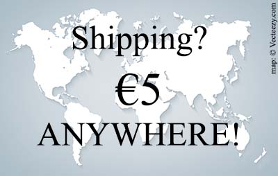 Shipping ? €5 for... Anywhere!!!