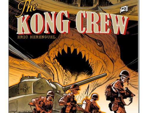 Kong Crew : sortie du tome 3 et news du tirage de luxe